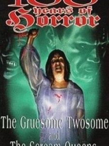 100 Years of Horror: The Gruesome Twosome