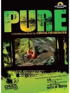 Pure A Bouldering Flick By Chuck Fryberger