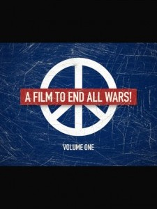 A Film to End All Wars!: Volume One