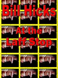 Bill Hicks: At the Laff Stop