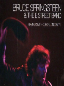 Bruce Springsteen & The E Street Band - Hammersmith 75