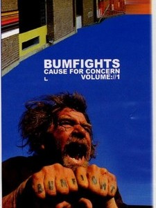 Bumfights 1: Cause for Concern
