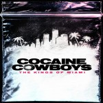 Cocaine Cowboys - The Kings of Miami