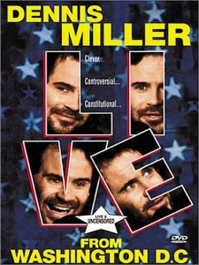 Dennis Miller: Live From Washington D.C. - They Sh