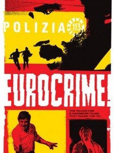 Eurocrime! The Italian Cop and Gangster Films That