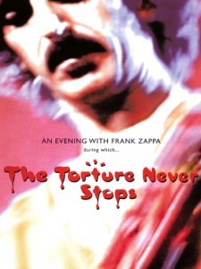 Frank Zappa: The Torture Never Stops