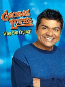 George Lopez: Why You Crying?