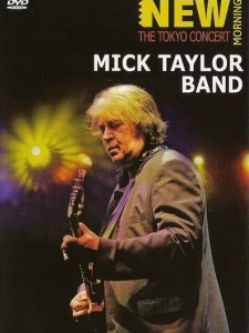 Mick Taylor Band: New Morning - The Tokyo Concert