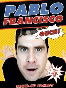 Pablo Francisco: Ouch!