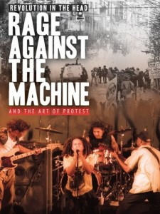 Revolution in the Head: Rage Against the Machine a