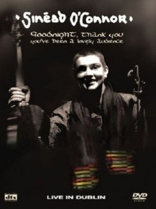 Sinead O'Connor - Goodnight, Thank You. You've Bee