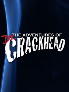 The Adventures of Dr. Crackhead
