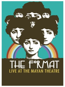 The Format: Live at the Mayan Theatre