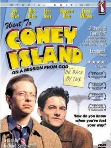Went to Coney Island on a Mission from God... Be B